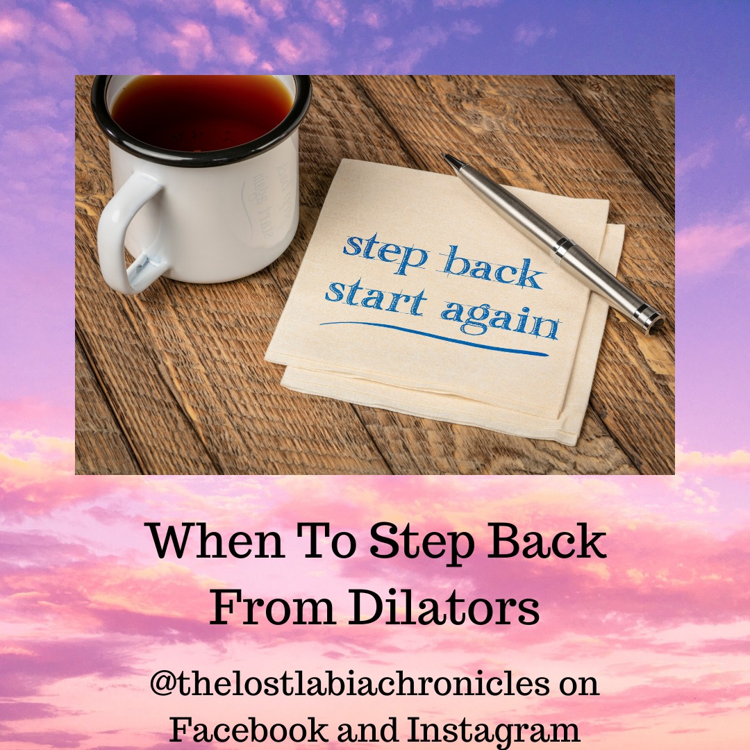 When To Step Back From Dilators