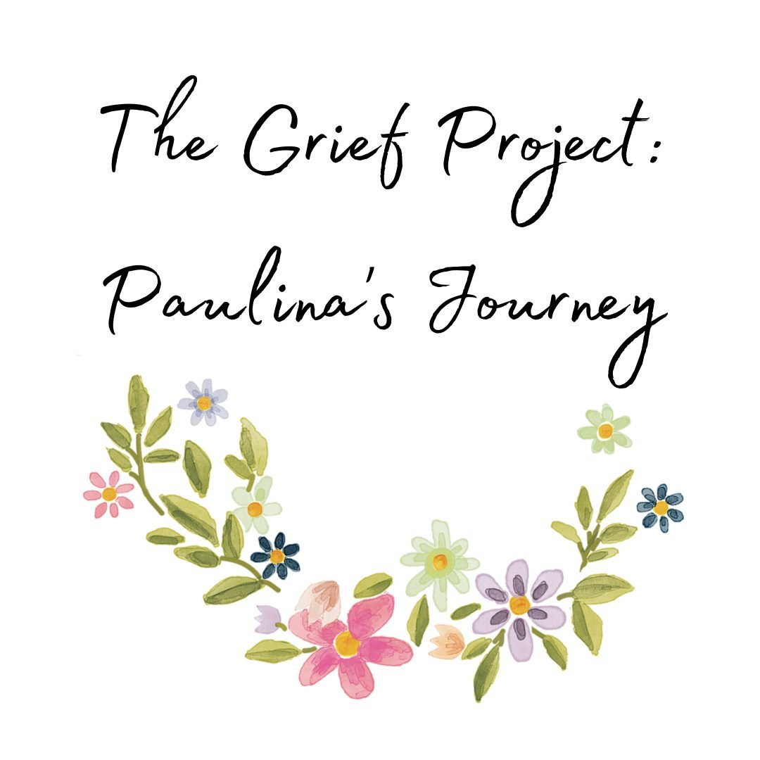 The Grief Project: Paulina's Journey