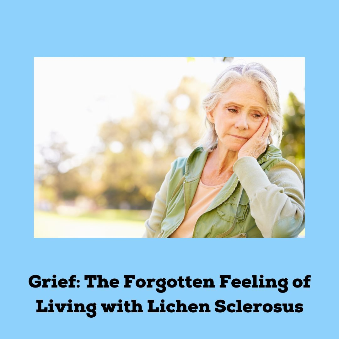 Grief: The Forgotten Feeling of Living with Lichen Sclerosus